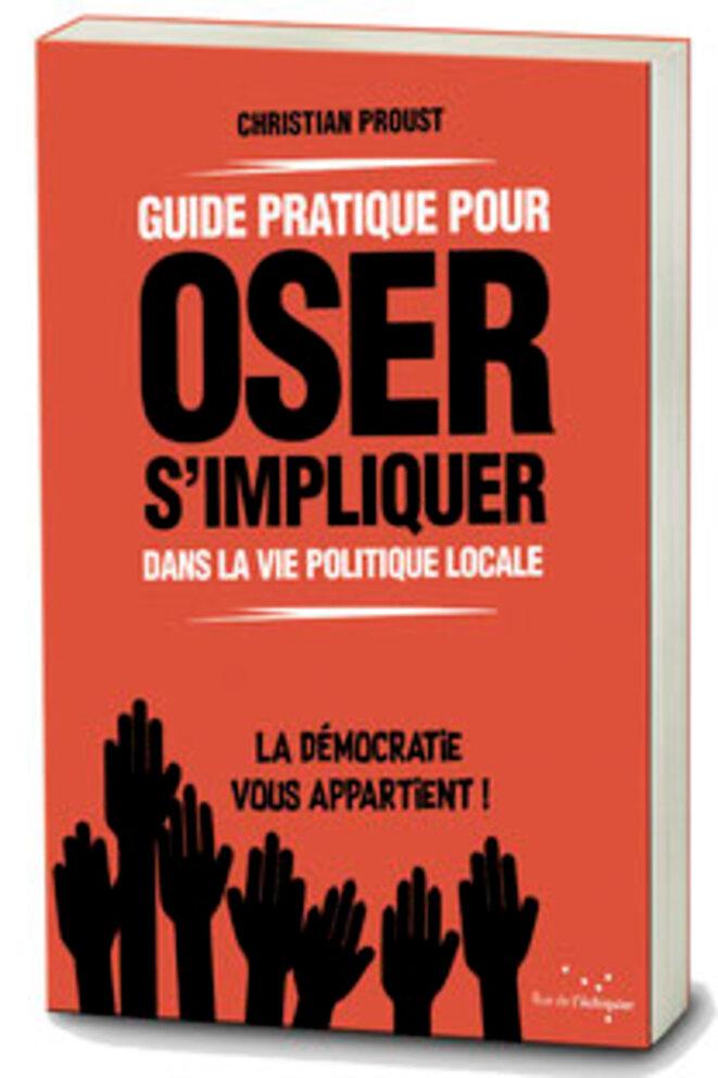 Couverture du livre de C. Proust : Oser s'impliquer dans la vie politique locale