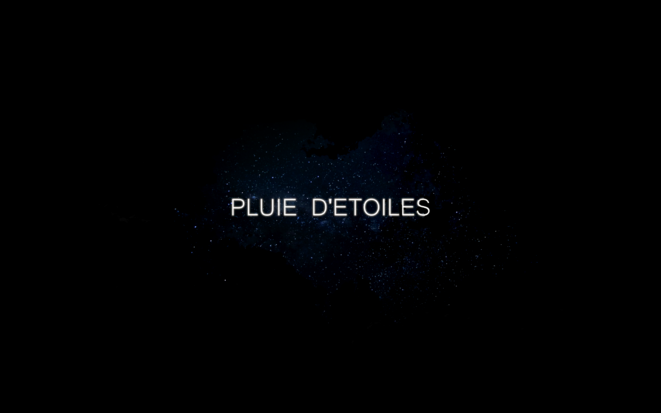 Bande Annonce Pluie D'Etoiles © Lyderic Denneulin