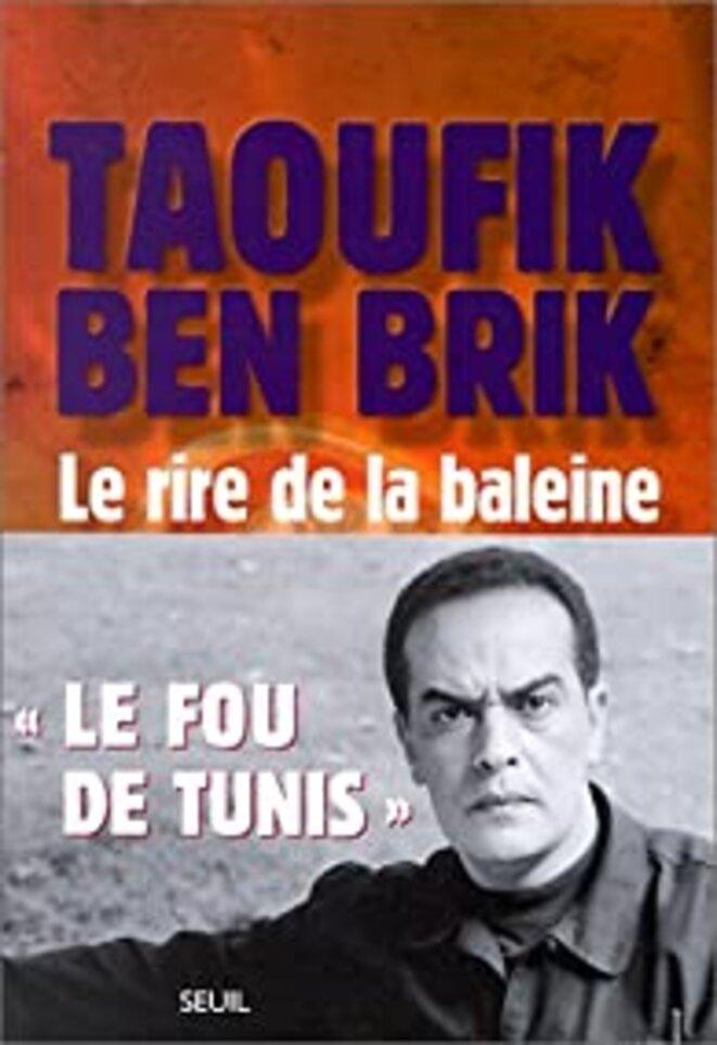 Taoufik Ben Brik, le Fou de Tunis