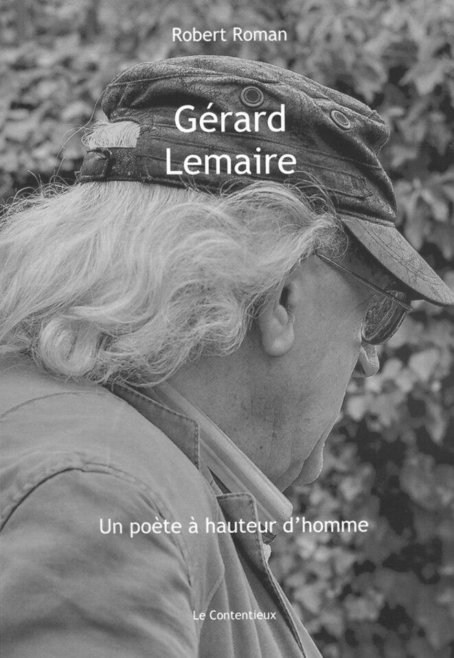 Gérard Lemaire - Un poète à hauteur d'homme © @ Edition le Contentieux