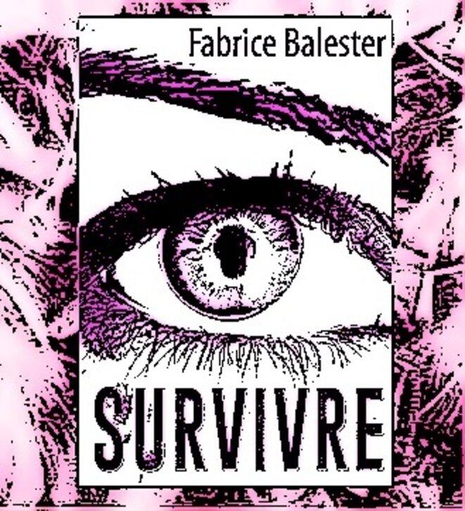Survivre un roman de Fabrice Balester © éditions La P'tite Hélène