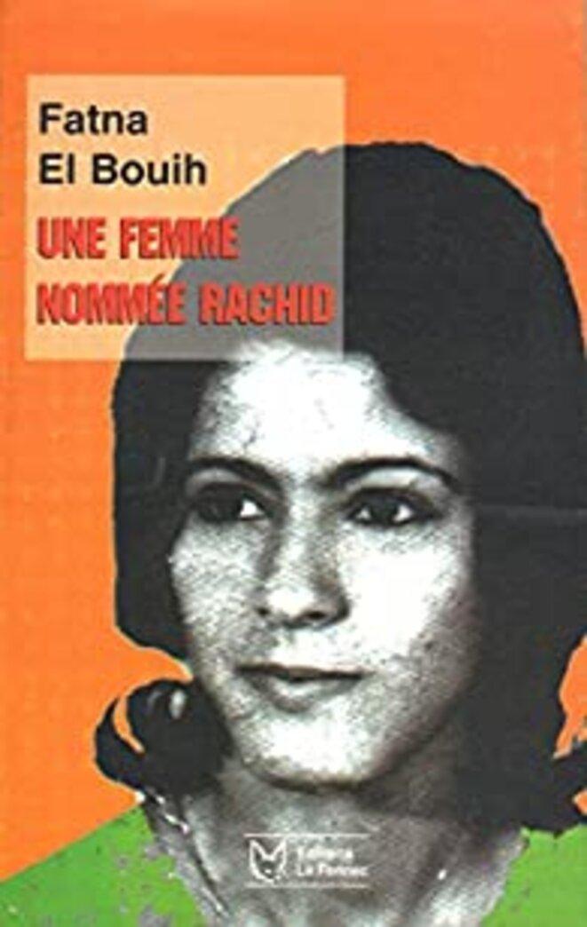 Une femme nommée Rachid, de Fatna El Bouih © Editions le fennec, Casablanca