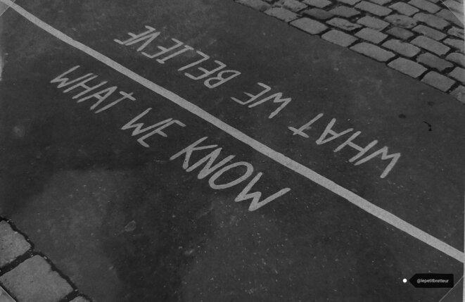Ce que l'on sait, ce que l'on croit © Le petit bretteur