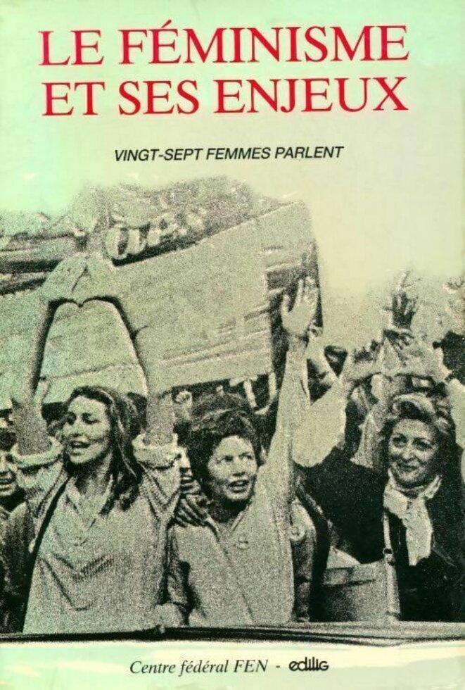 Couverture de «Le féminisme et ses enjeux. VIngt-sept femmes parlent», FEN/Édilig (1987).