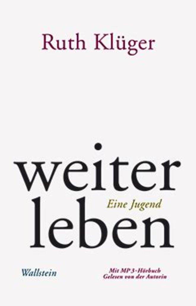 Ruth Klüger, Refus de témoigner (Weiter leben. Eine Jugend), Göttingen, Wallstein, 1992, Paris, Viviane Hamy, 2010, trad. Jeanne Etore.