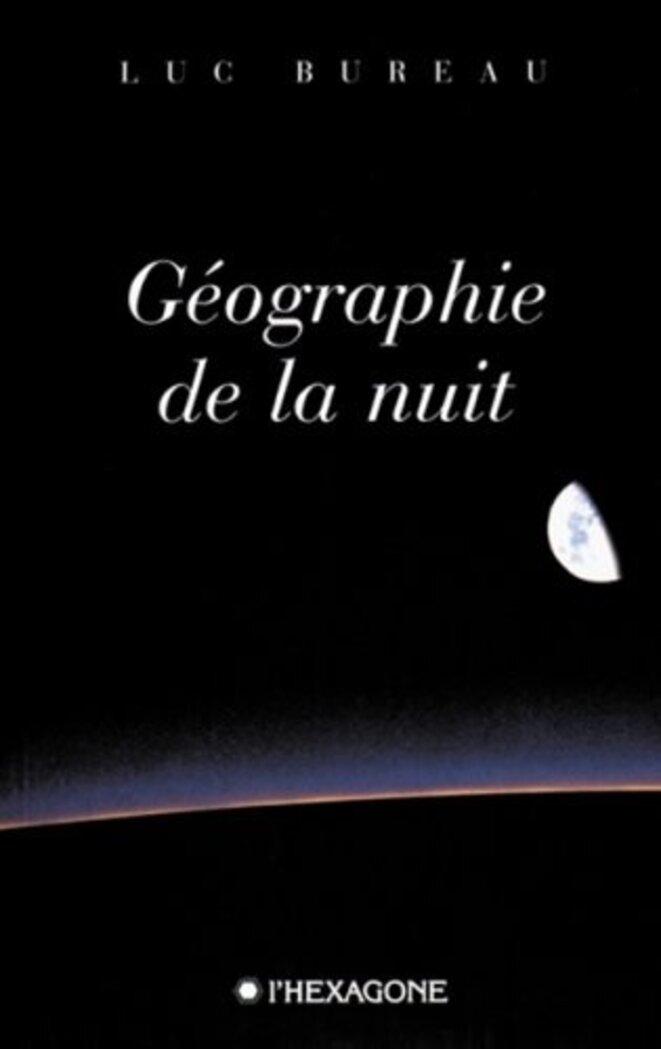 Géographie de la nuit © Luc Bureau
