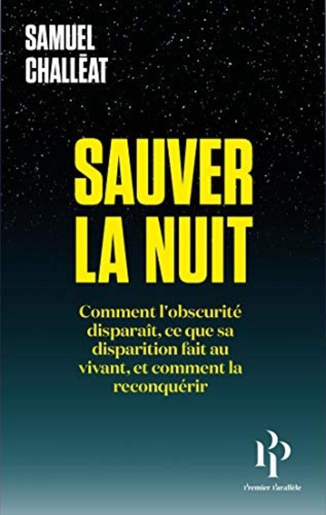 Sauver la nuit. Samuel Challéat © S. Challéat