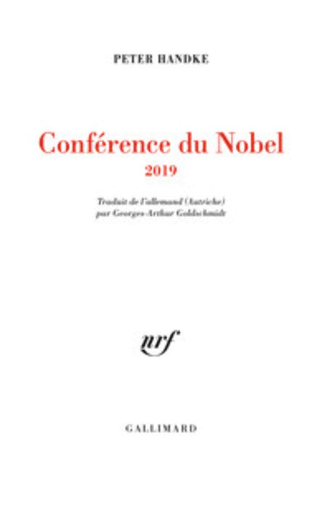 Peter HANDKE, Conférence du Nobel 2019, éditions Gallimard, 6 euros.