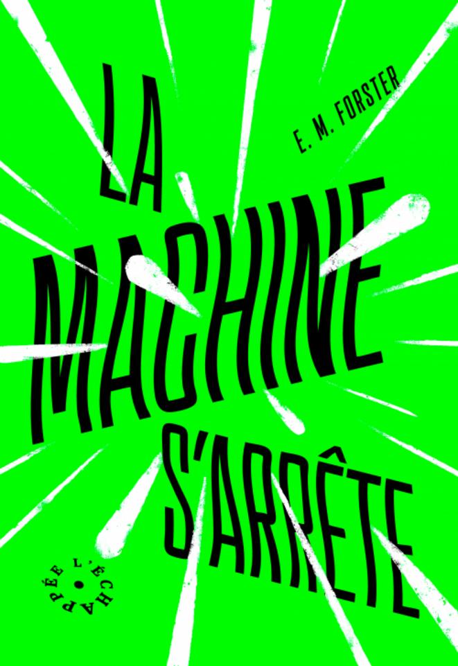 """Première de couverture """"La Machine s'arrête""""  - E.M. Forster, ed. L'Echappée © Ed. L'Echappée"""