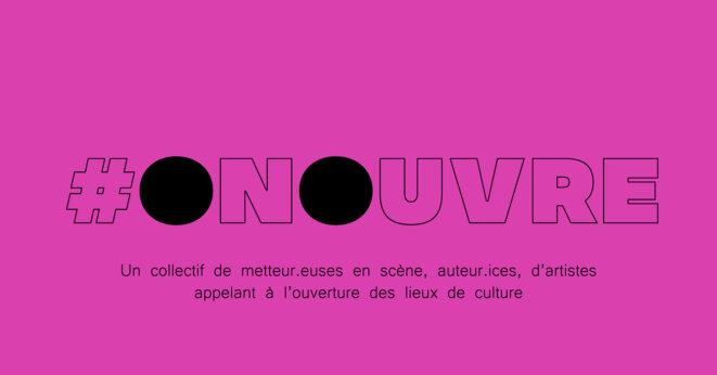 #OnOuvre ! Un collectif de metteur.euses en scène, auteur.ices, d'artistes appelant à l'ouverture des lieux de culture © La Loge Paris