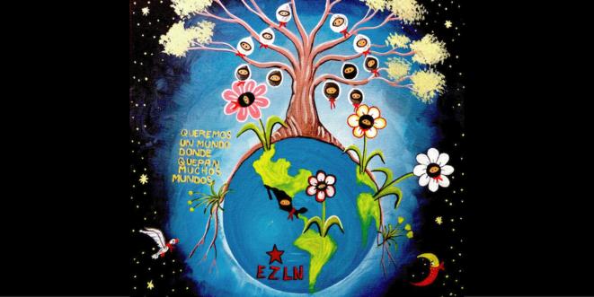 Nous voulons un monde qui contienne beaucoup de monde © EZLN