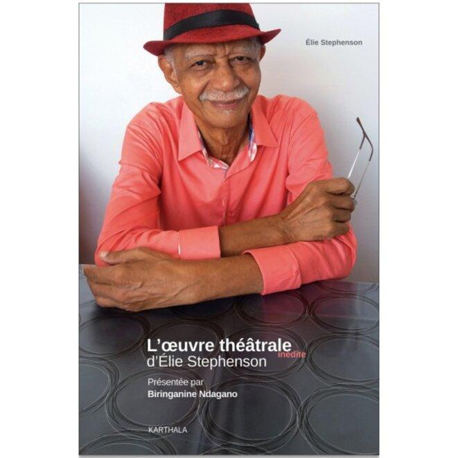 Couverture de : «L'œuvre théâtrale d'Élie Stephenson». Biringanine Ndagano. Karthala Éditions.