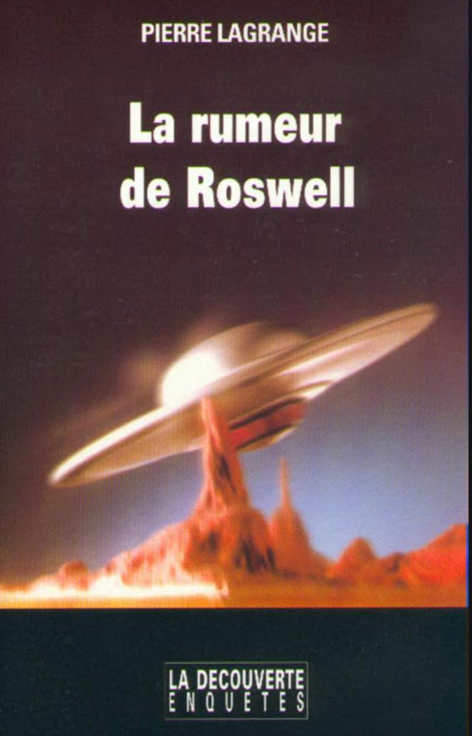 """Pierre Lagrange, """"La Rumeur de Roswell""""."""