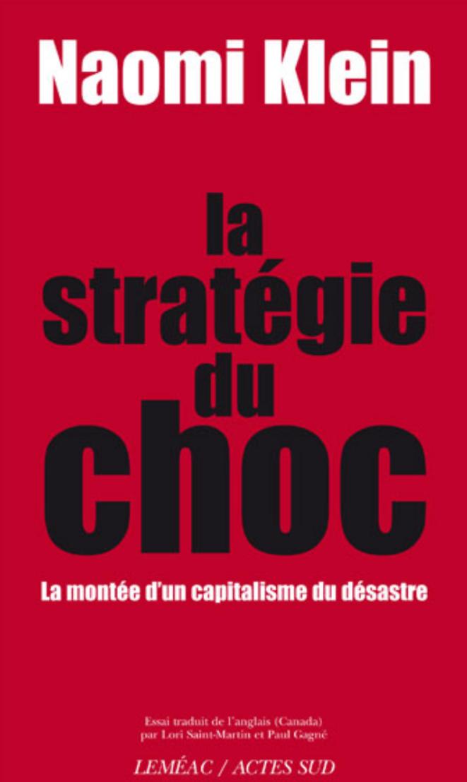 "Naomi Klein, ""La Stratégie du choc""."