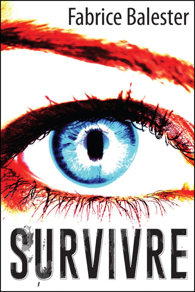 Survivre roman de Fabrice Balester © La P'tite Hélène éditions