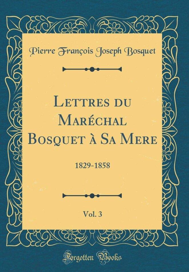 Lettres du maréchal Bosquet à sa mère © maréchal Bosquet