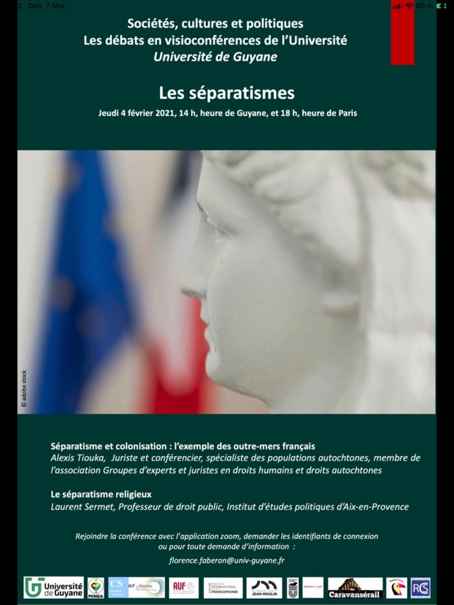 Sociétés, cultures et politiques. Les débats en Visio conférence de l'Université de Guyane. Les Séparatismes. Jeudi 4 février 2021, 14h heure, de Guyane, et 18h, heure de Paris.