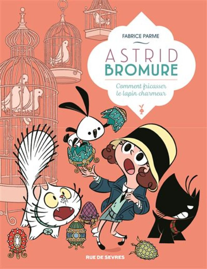 astrid-bromure-tome-6-comment-fricaer-le-lapin-charmeur