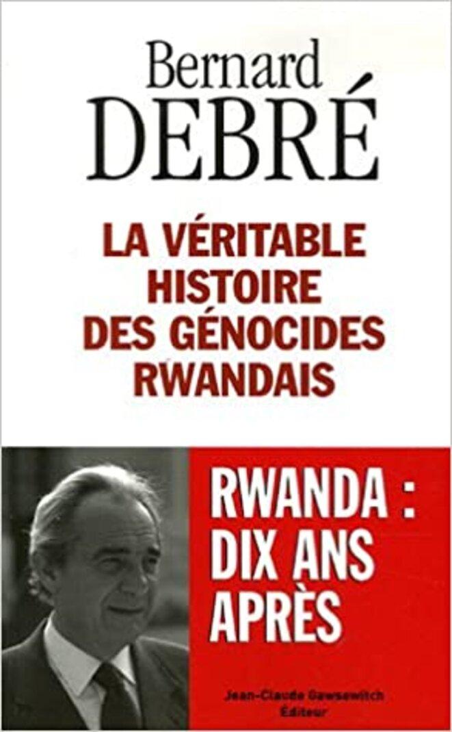 La véritable histoire des génocides rwandais © Bernard Debré
