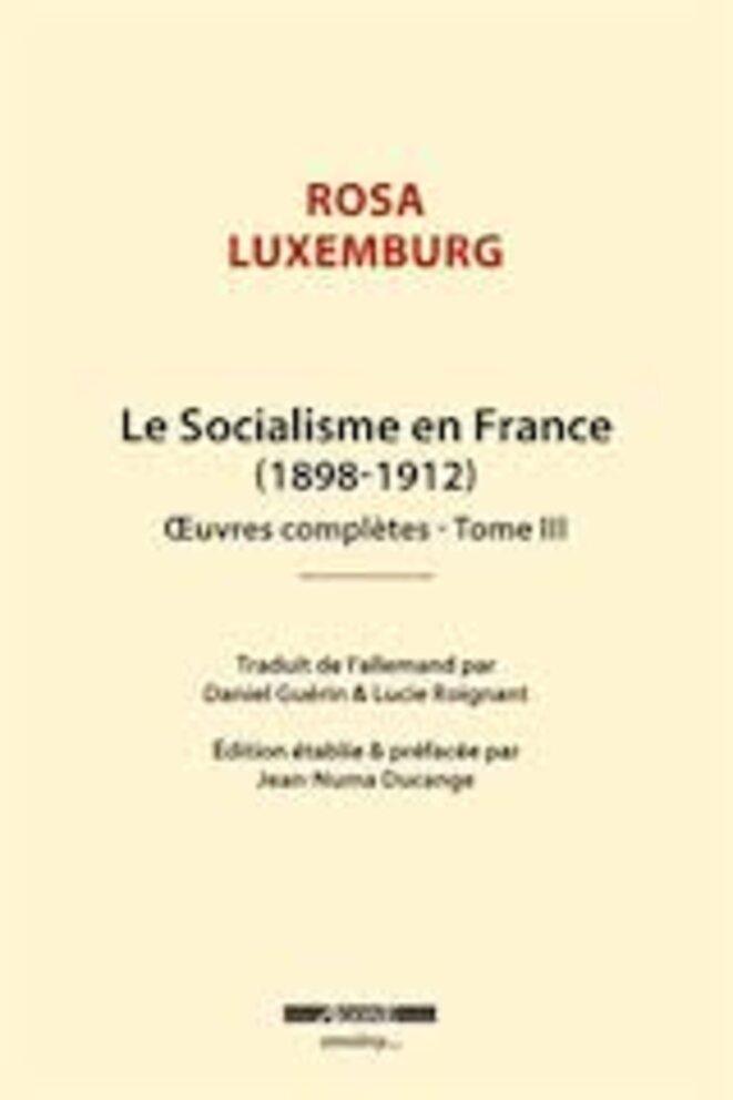 Rosa Luxemburg - Le socialisme en France - Agone/Smolny © Villaeys-Poirré