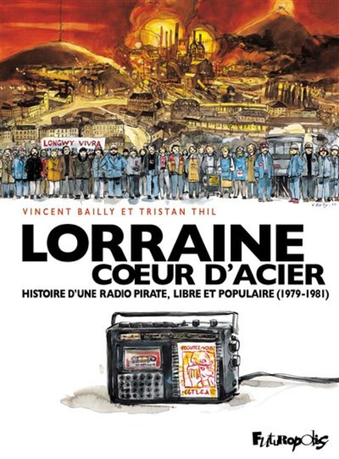 Lorraine Coeur d'Acier, une BD de Marcel Trillat et Tristan Thil © Vincent Bailly et Tristan Thil