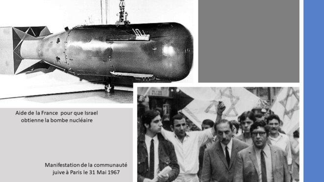 En haut à gauche : Depuis le milieu du XXème siècle, le France aide Israël au développement de la bombe nucléaire.     En bas à droite : manifestation de la communauté juive de Paris le 31 Mai 1967. © RISSALA