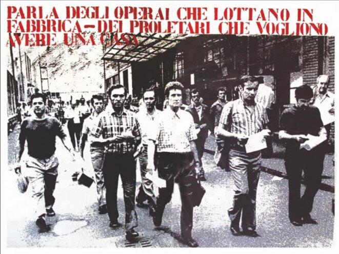 « On parle des ouvriers en lutte à l'usine – Des prolétaires qui veulent avoir une maison » © Affiche Lotta Continua, 1973