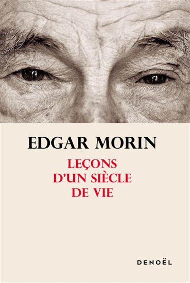 Edgar Morin Leçons d'un siècle de vie © Denoël