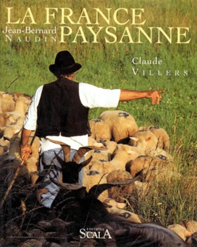 Les paysans d'aujourd'hui doivent créer leur France paysanne (La France paysanne éd. Scala)