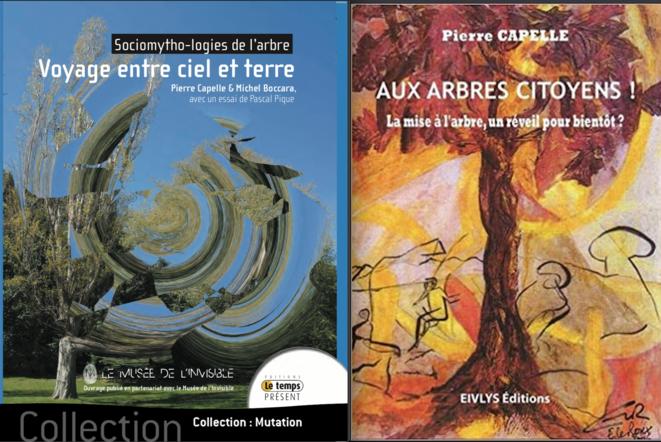 Les deux livres de Pierre Capelle, Sociomytho-logies de l'arbre avec Michel Boccara et Aux arbres citoyens !