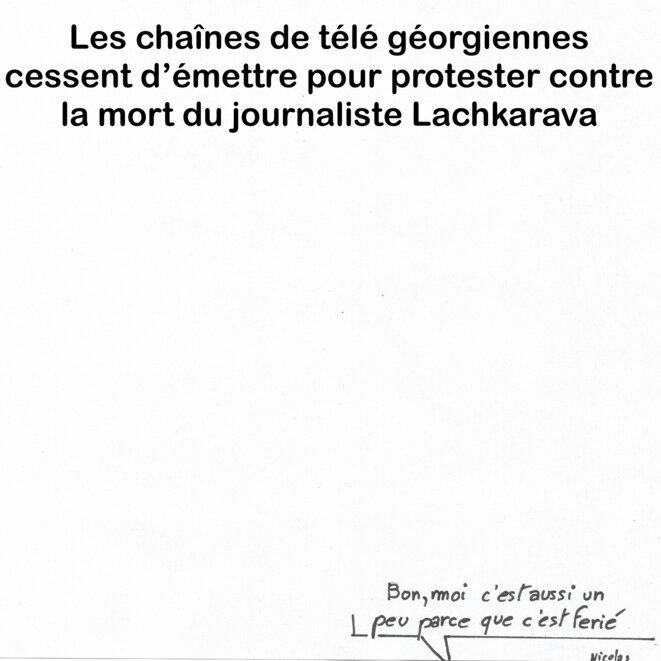 Les chaînes de télé géorgiennes cessent d'émettre pour protester contre la mort du journaliste Lachkarava © le fond du tonneau