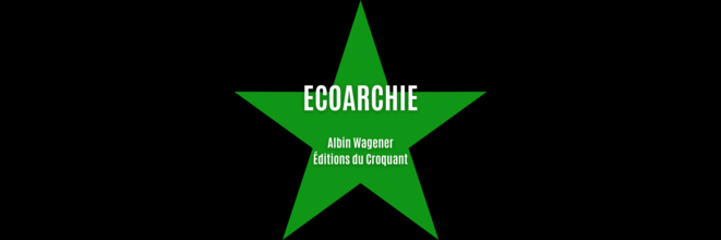 ecoarchie-manifeste-pour-la-fin-des-democraties-capitalistes-neoliberales-1