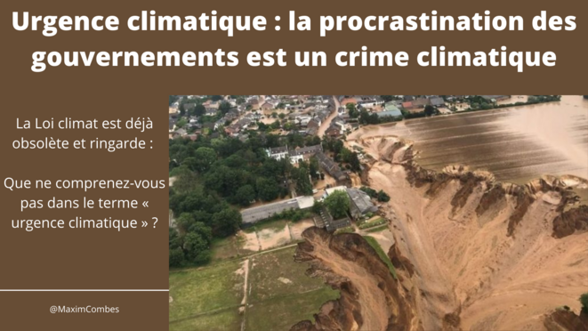 Urgence climatique: la procrastination des gouvernements est un crime climatique © @MaximCombes