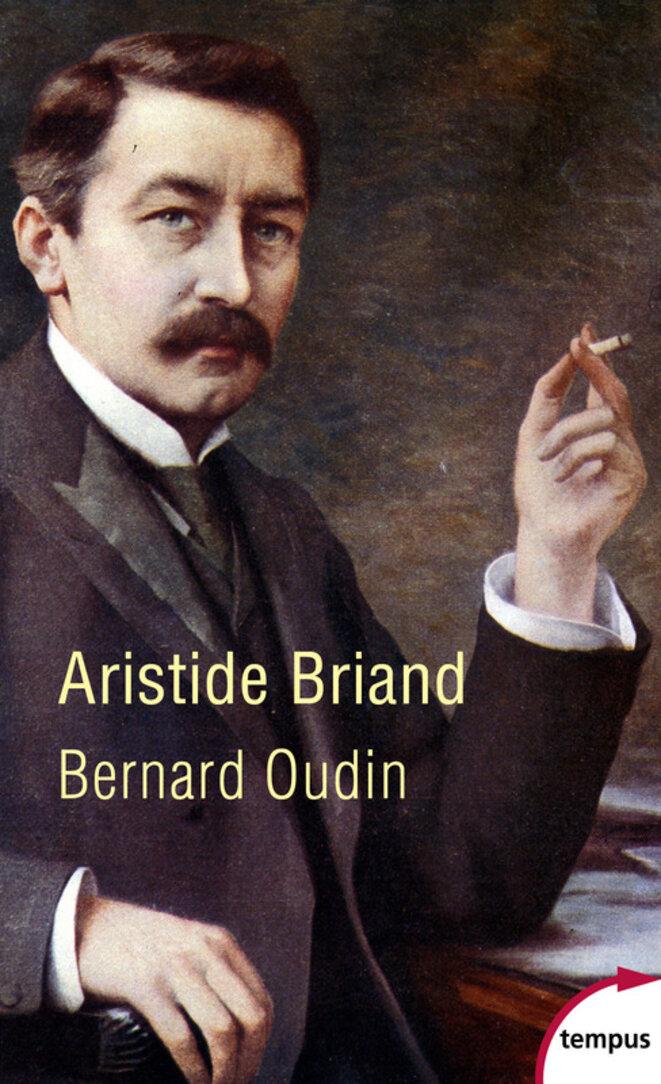 Excellente biographie de Briand par Bernard Oudin