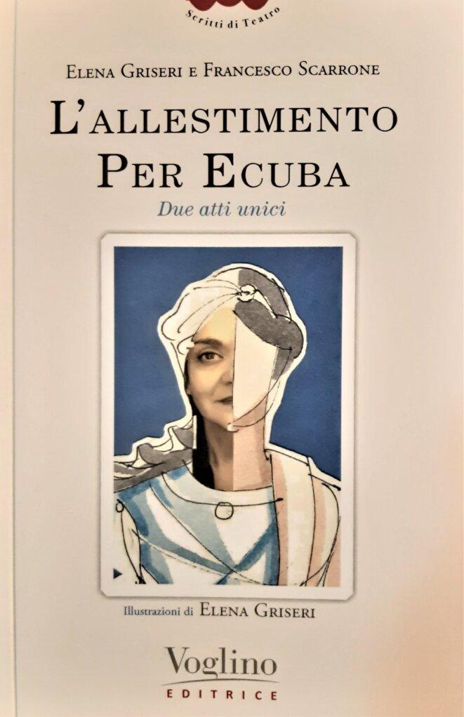 L'Allestimento per Ecuba, Elena Griseri & Francesco Scarrone © Voglino Editrice, Torino, 2021