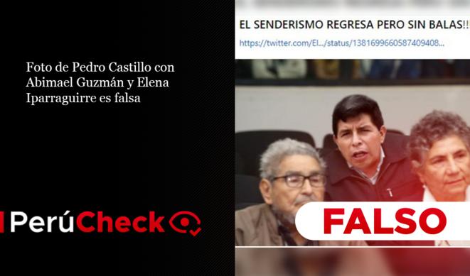 """""""Foto de Pedro Castillo con Abimael Guzmán y Elena Iparraguirre es  falsa"""", 17 de abril 2021, Lizet Roman, Perucheck.pe"""