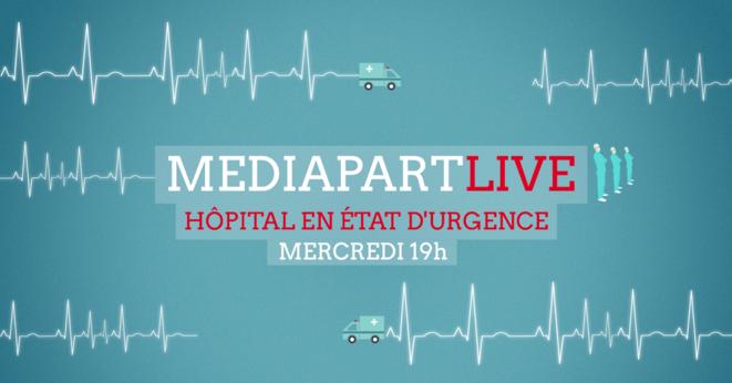 Mediapart Live: l'hôpital en état d'urgence