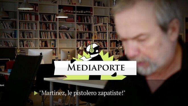 MediaPorte: «Martinez, le pistolero zapatiste»