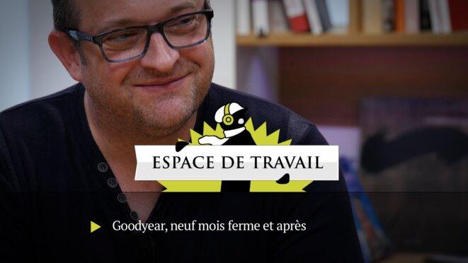«Espace de travail»: Goodyear, neuf mois ferme et après
