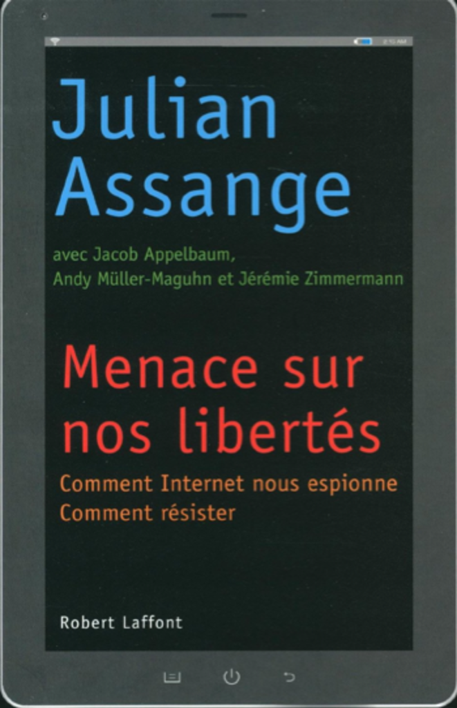 "Titre anglais du livre de Julian Assange, paru en 2012: ""Cypherpunks, Freedom and The Future of Internet"""