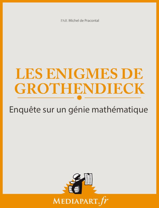 Les énigmes de Grothendieck: enquête sur un génie mathématique