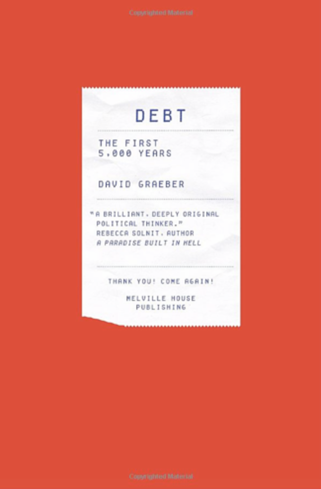 "David Graeber : ""Debt, the first 5000 years""."