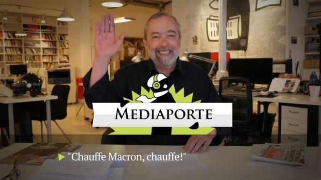 MediaPorte: «Chauffe Macron, chauffe !»
