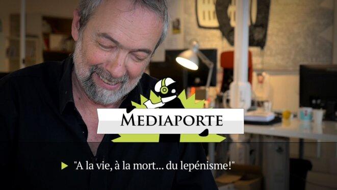 MediaPorte: «A la vie, à la mort... du lepénisme!»