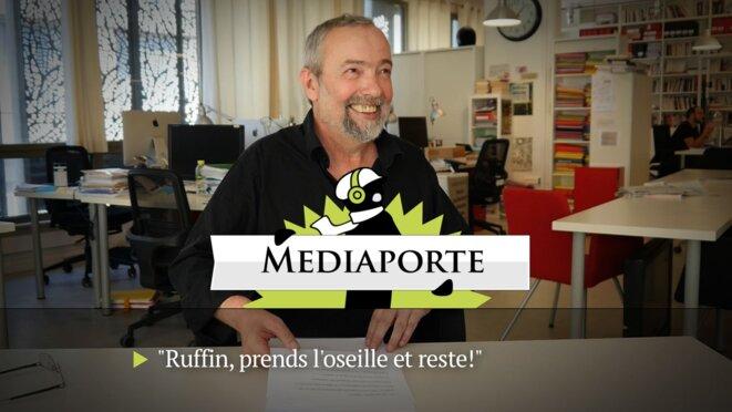 MediaPorte: «Ruffin, prends l'oseille et reste!»