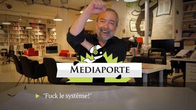 MediaPorte: «Fuck le système!»