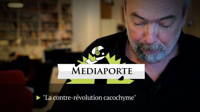 MediaPorte: «La contre-révolution cacochyme»