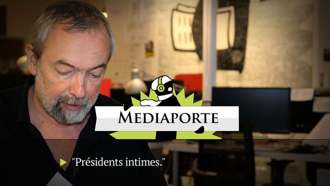 MediaPorte: «Présidents intimes»