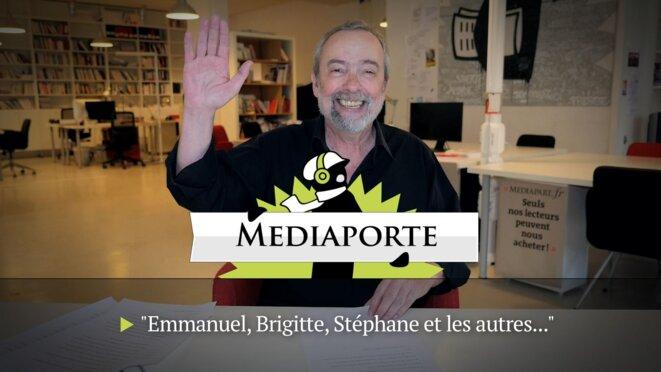 MediaPorte: «Emmanuel, Brigitte, Stéphane et les autres...»