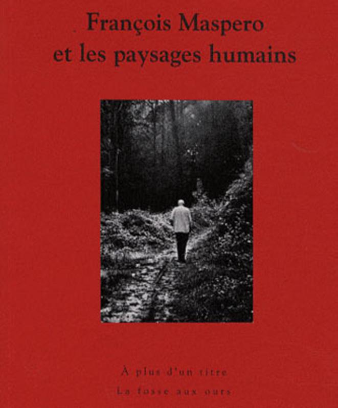 «François Maspero et les paysages humains» © @